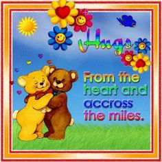 Hugs from the heart and across the miles love cute friendship animated friend friendship quote smiles greeting hugs and kisses for you friends and family greeting