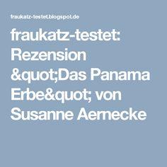 """fraukatz-testet: Rezension """"Das Panama Erbe"""" von Susanne Aernecke"""