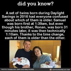 How about: daylight savings  time is fucking stupid and anyone with a brain can tell you the baby born first is fucking older.