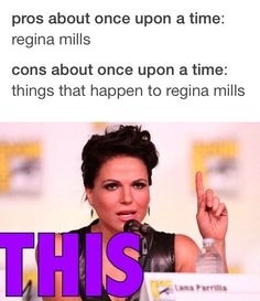 Every time I read this in my head I say Regina George instead of Regina Mills