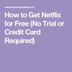 How to Get Netflix for Free (No Trial or Credit Card Required)