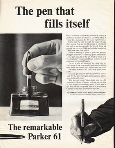 """1961 PARKER PEN vintage magazine advertisement """"fills itself"""" ~ The pen that fills itself - If you've denied yourself the pleasure of owning a really fine fountain pen because you think filling it would be a nuisance, the 61 is just right for you. ..."""