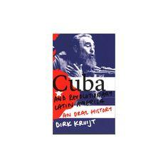 Cuba and Revolutionary Latin America : An Oral History (Paperback) (Dirk Kruijt)