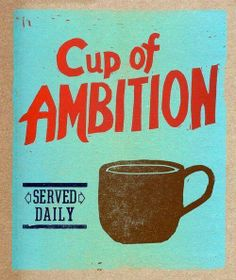 #Coffee - Cup of Ambition