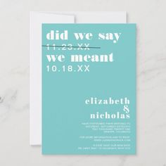 Did We Say | Change the Date Wedding Announcement Funny Wedding Cards, Funny Wedding Invitations, Save The Date Invitations, Save The Date Postcards, Wedding Humor, Save The Date Cards, Wedding Rsvp, Zazzle Invitations, Bridal Shower Invitations