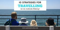10 strategies for successfully travelling as an autism family - www.myhometruths.com Looking to travel as an autism family? Here are 10 strategies you can try to get out there and enjoyt the world