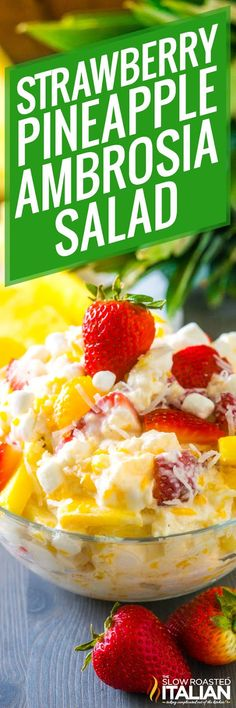Strawberry Pineapple Ambrosia Salad is a modern twist on a beloved vintage recipe. This cool, creamy, tangy salad folds in fresh strawberries and pineapple for a refreshing summer treat. Try this at your next family gathering or potluck! #theslowroasteditalian #tsri #ambrosiasalad #freshfruitrecipes
