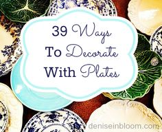 Do you like to decorate with plates? It is so easy to use plates in a variety of ways. Collecting plates and displaying them has been around for decades