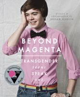 "Upcoming Book Discussion 6/25@2pm: Beyond magenta : transgender teens speak out - ""Takes an honest look at the lives, loves, and struggles of transgender teens. Author and photographer Susan Kuklin met and interviewed six transgender or gender-neutral young adults and used her considerable skills to represent them thoughtfully and respectfully before, during, and after their personal acknowledgment of gender preference."""