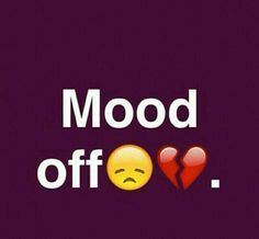78 Mood Off Dp For Whatsapp Pics Images Status Quotes In 2020 Mood Off Quotes Dp For Whatsapp Mood Off Images