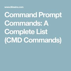 Command Prompt Commands: A Complete List (CMD Commands)