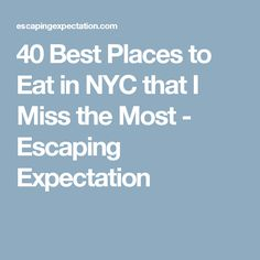 40 Best Places to Eat in NYC that I Miss the Most - Escaping Expectation