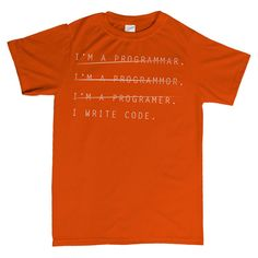 I'm A Programmer, I Write Code - Funny Computer Science T-shirt