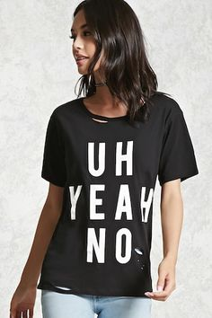 """A knit tee featuring a center """"Uh Yeah No"""" front graphic, a round neck, distressed details, and short sleeves."""