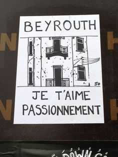 Beyrouth, Je T'Aime Passionnement