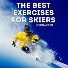 The Best Exercises for Skiers! Exercises and tips to help you shred up the mountain this season.