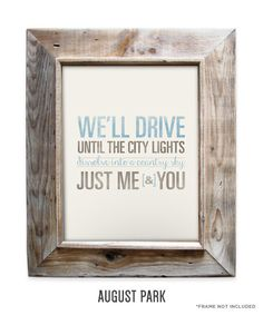 Free - Zac Brown Band - 8x10- Rustic - Vintage Style - Typographic Art Print - Country Song Lyrics