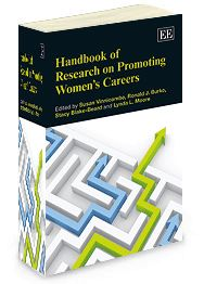 Handbook of Research on Promoting Women's Careers - Edited by Susan Vinnicombe, Ronald Burke, Stacy Blake-Beard, and Lynda L. Moore - December 2013 (Elgar original reference)