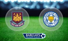 Leicester city Vs West Ham United: Live stream, Broadcaster, head to head, Lineups, Time, Date, Preview (EPL) - http://www.tsmplug.com/football/leicester-city-vs-west-ham-united-broadcaster-head-to-head-lineups-time-date-preview-epl/