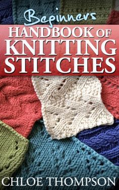 Beginners Handbook of Knitting Stitches: Learn How to Knit Great New Stitches, Chloe Thompson, Lilly Jones - Amazon.com