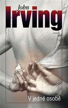 V jedné osobě - John Irving John Irving, Roman, Books, Movies, Movie Posters, Libros, Films, Book, Film Poster