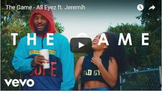 the game ft jeremih all eyez video download