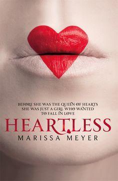 Heartless – Marissa Meyer https://www.goodreads.com/book/show/31458203-heartless