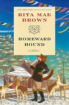 """Read """"Homeward Hound A Novel"""" by Rita Mae Brown available from Rakuten Kobo. """"Sister"""" Jane Arnold returns in a colorful mystery featuring four-legged sleuths—and the breathtaking thrill of the chas. New Books, Books To Read, Penguin Random House, Cozy Mysteries, Mystery Books, Bestselling Author, How To Fall Asleep, Fiction, Sisters"""
