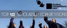 Student Competitions - Top 10 Scholarship Competitions