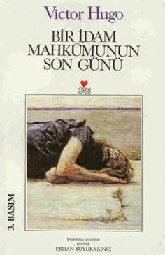 Kitapça Yaşamak: Victor HUGO - Bir İdam Mahkumunun Son Günü Victor Hugo, I Love Books, Books To Read, My Books, Hugo Book, New People, Book Names, Book Corners, Psychology Books