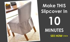 White slip covers for the dining room chairs! Ana White | Build a Easiest Parson Chair Slipcovers | Free and Easy DIY Project and Furniture Plans