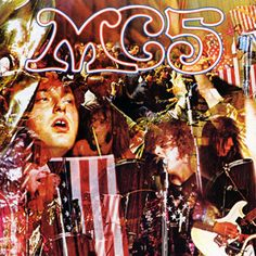 "MC5, 'Kick Out the Jams' - It's the ultimate rock salute: ""Kick out the jams, motherfuckers!"" Recorded live in Detroit by Rob Tyner and his anarchist crew, Kick Out the Jams writhes and hollers with the belief in rock & roll as civil disobedience. The proof: It was banned by a Michigan department store."