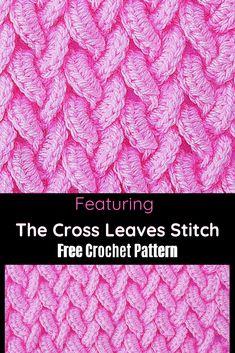 Estupendo Learn A New Crochet Stitch: Crochet Cross Leaves Stitch - Knit And Crochet Daily. Learn A New Crochet Stitch: Crochet Cros. Free Form Crochet, Beau Crochet, Crochet Simple, Stitch Crochet, Crochet Stitches Free, Single Crochet Stitch, Crochet Cross, Tunisian Crochet, Crochet Blanket Patterns