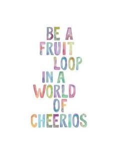 happy quotes & We choose the most beautiful Be A Fruit LoopBy Brett Wilson for you.Be A Fruit Loop-Brett Wilson-Giclee Print most beautiful quotes ideas Motivacional Quotes, Life Quotes Love, Cute Quotes, Great Quotes, Quotes To Live By, Funny Quotes, Quirky Quotes, Cute Sayings, Being Happy Quotes
