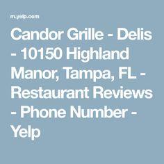Candor Grille - Delis - 10150 Highland Manor, Tampa, FL - Restaurant Reviews - Phone Number - Yelp