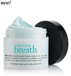 philosophy take a deep breath moisturizer. The best moisturizer for oily/combo skin.