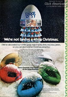 L'eggs eggs in gold, silver, red, blue, green for Christmas (1973)  Read more at http://clickamericana.com/topics/beauty-fashion/leggs-eggs-in-gold-silver-red-blue-green-for-christmas-1973 | Click Americana