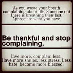 That is our worst enemy...complaints & excuses!