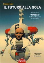 Giuseppe Lippi, Il futuro alla gola. Una storia di Urania dagli anni Cinquanta al XXI secolo, ed. Profondo Rosso, Roma, 2015