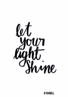 Free Inspirational Printable Let Your Light Shine Shine Quotes, Motivacional Quotes, Light Quotes, Qoutes, Candle Quotes, Fundraising Page, Let Your Light Shine, Light Of The World, Guy Names