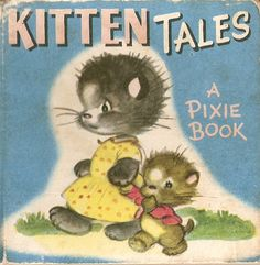 """Kitten Tales"", Collins, undated. Illustrated by Miriam Dixon."