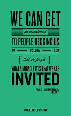 #RelentlessGod - Invited Into Kingdom