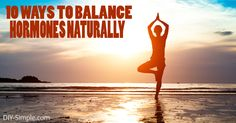 Here are 10 easy ways to balance hormones naturally!