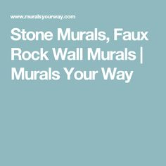 Stone Murals, Faux Rock Wall Murals | Murals Your Way