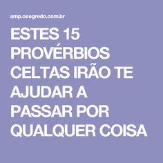 ESTES 15 PROVÉRBIOS CELTAS IRÃO TE AJUDAR A PASSAR POR QUALQUER COISA