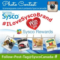 #ILoveSyscoBrand on Instagram and earn a ballot for a chance to win 1,500 Sysco Rewards points! - Follow SyscoCanada on Instagram. Post a picture of your favourite Sysco Brand. Tag @SyscoCanada. Add #ILoveSyscoBrand and hashtag your business name. Jan. 18-March 28, 2015. Draw date: April 7,2015. - http://iconosquare.com/contests/syscocanada