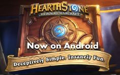 Hearthstone Heroes of Warcraft Available for Android Game Players