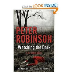 Watching the Dark: A DCI Banks Mystery Inspector Banks 20: Amazon.co.uk: Peter Robinson: Books
