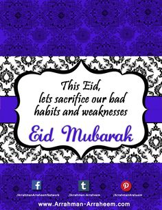 Let us commit that this Eid we'll sacrifice our bad habits & weaknesses as well - Eid Mubarak     Eid Festival, Quran Recitation, Eid Mubarak, Bad Habits, You Changed, Islam, Let It Be, Motivation, Life Quotes