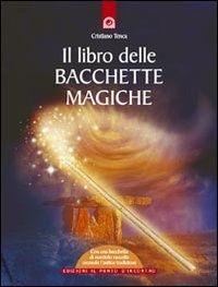 Risultati immagini per IL Libro delle Bacchette Magiche. Cristiano Tenca